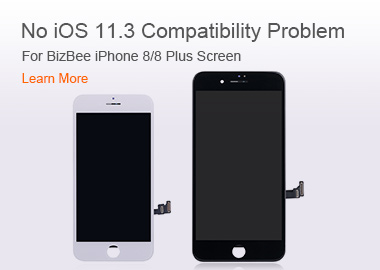 No iOS 11.3 Compatibility Problem For BizBee iPhone 8/8 Plus Screen