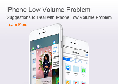 iPhone Low Volume Problem Suggestions to Deal with iPhone Low Volume Problem