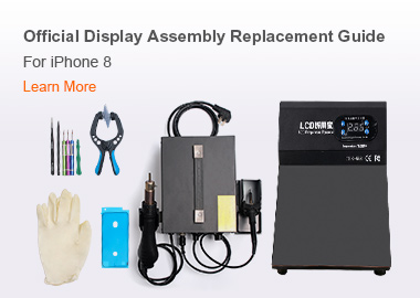 Official Display Assembly Replacement Guide For iPhone 8